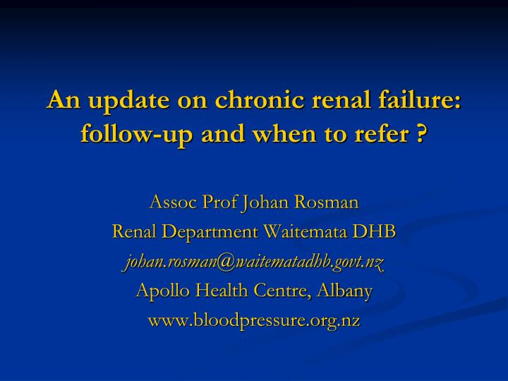 An update on chronic renal failure follow up and when to refer