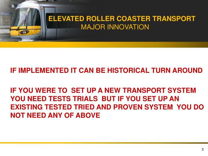 ELEVATED ROLLER COASTER TRANSPORT
