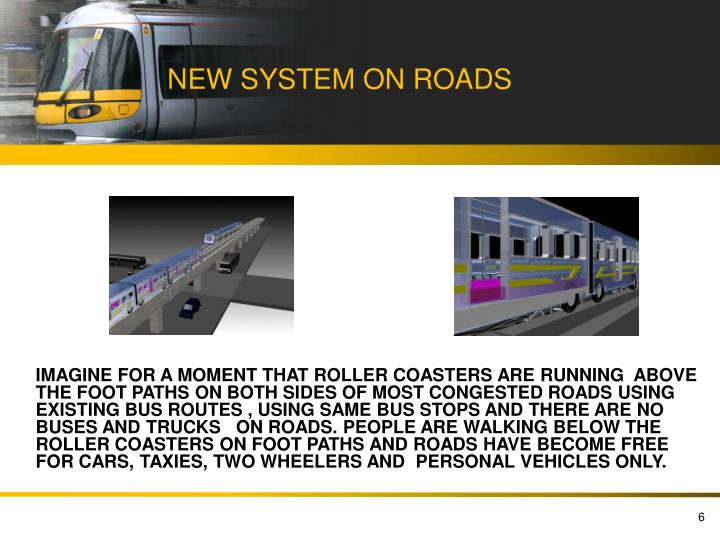 NEW SYSTEM ON ROADS