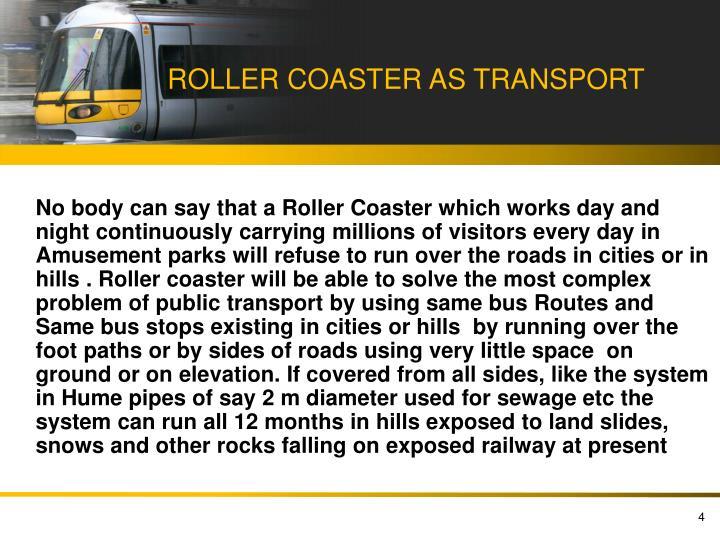 ROLLER COASTER AS TRANSPORT