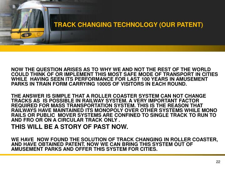 TRACK CHANGING TECHNOLOGY (OUR PATENT)