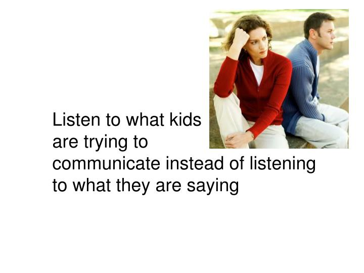 Listen to what kids