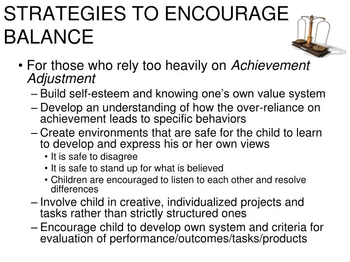 STRATEGIES TO ENCOURAGE BALANCE