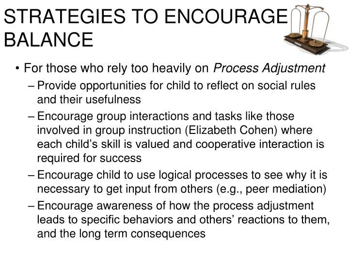 STRATEGIES TO ENCOURAGE BALANCE