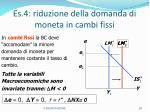 es 4 riduzione della domanda di moneta in cambi fissi
