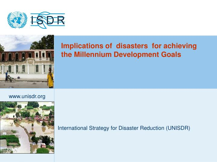 Implications of  disasters  for achieving the Millennium Development Goals