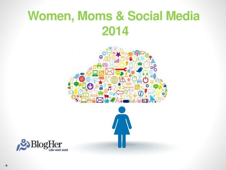 Women, Moms & Social Media