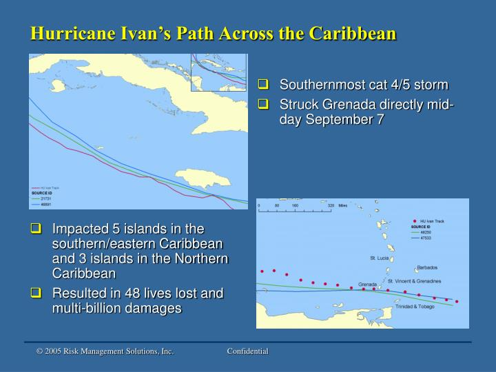 Impacted 5 islands in the southern/eastern Caribbean and 3 islands in the Northern Caribbean