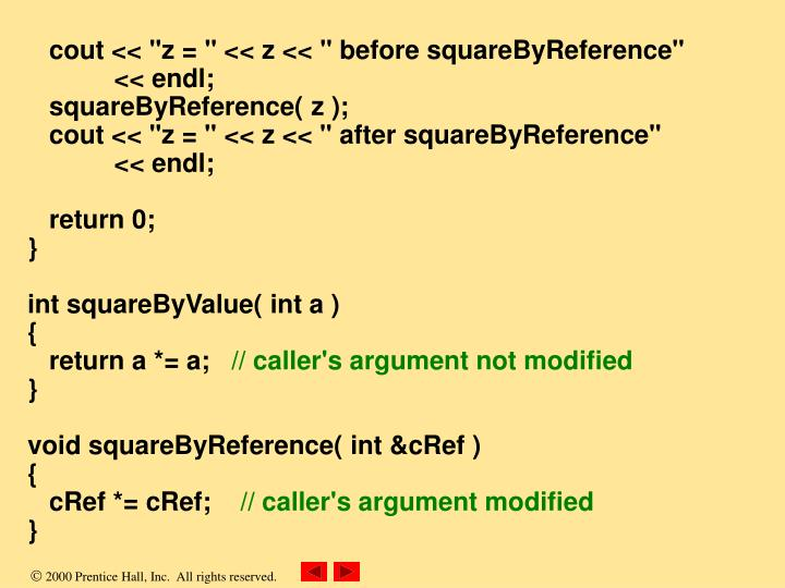 "cout << ""z = "" << z << "" before squareByReference"""