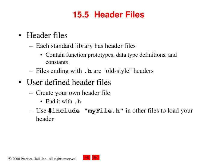 15.5Header Files