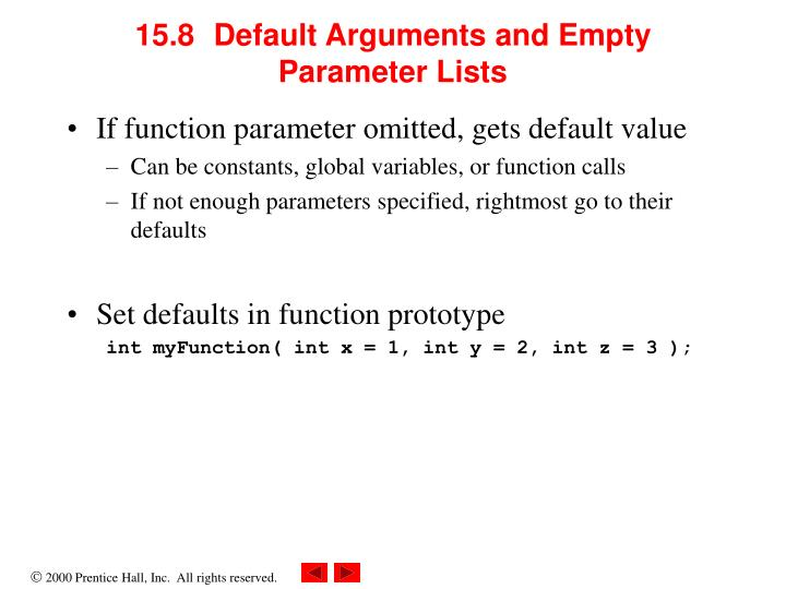 15.8	Default Arguments and Empty Parameter Lists