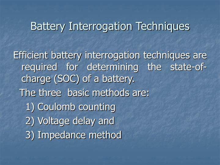 Battery Interrogation Techniques