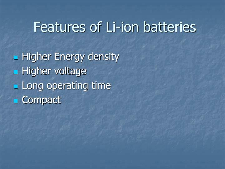 Features of Li-ion batteries