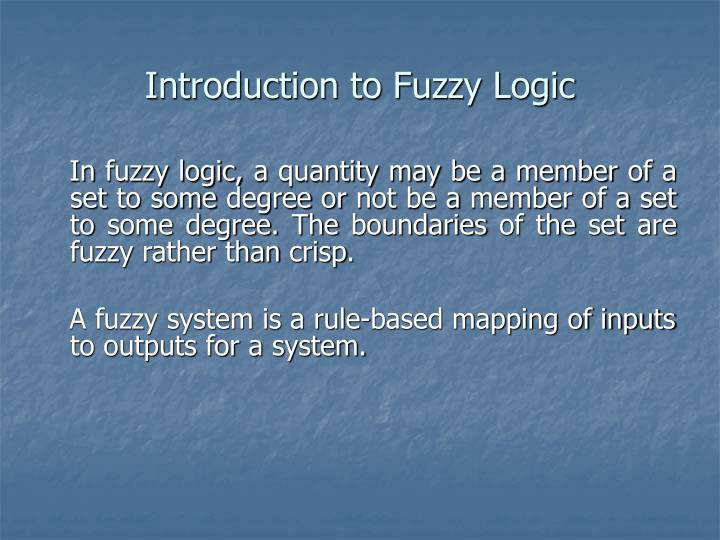 Introduction to Fuzzy Logic