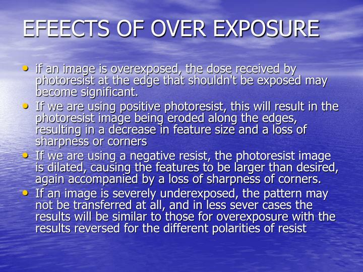 EFEECTS OF OVER EXPOSURE