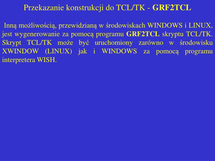 Przekazanie konstrukcji do TCL/TK -