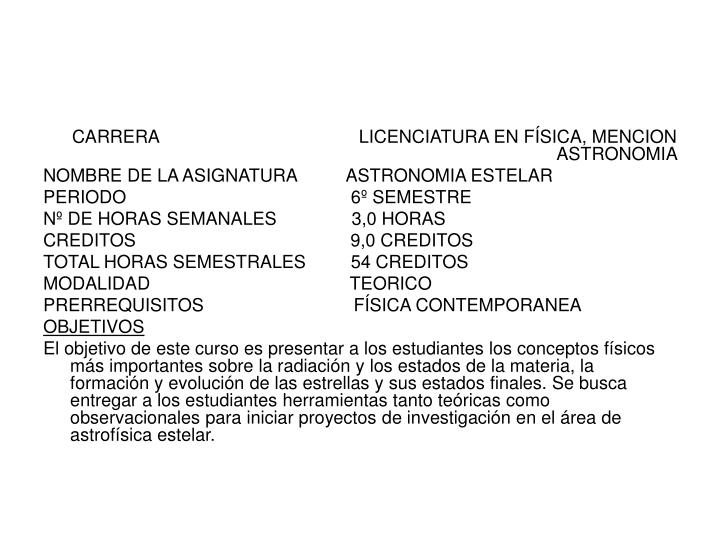 CARRERA                                        LICENCIATURA EN FÍSICA, MENCION                          ASTRONOMIA