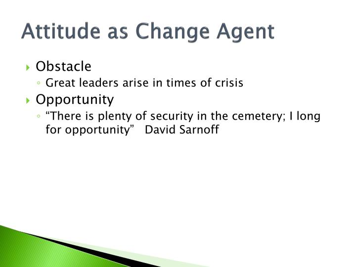 Attitude as Change Agent