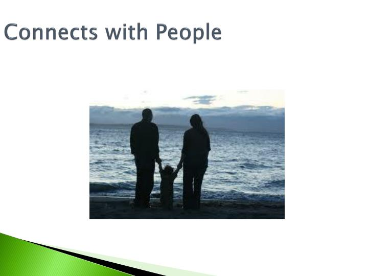 Connects with People