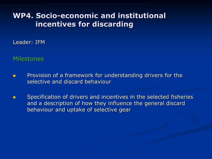 WP4. Socio-economic and institutional incentives for discarding