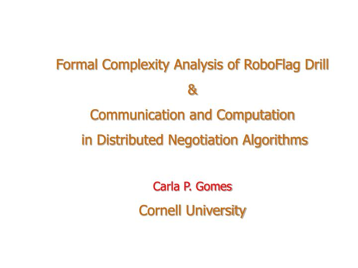 Formal Complexity Analysis of RoboFlag Drill