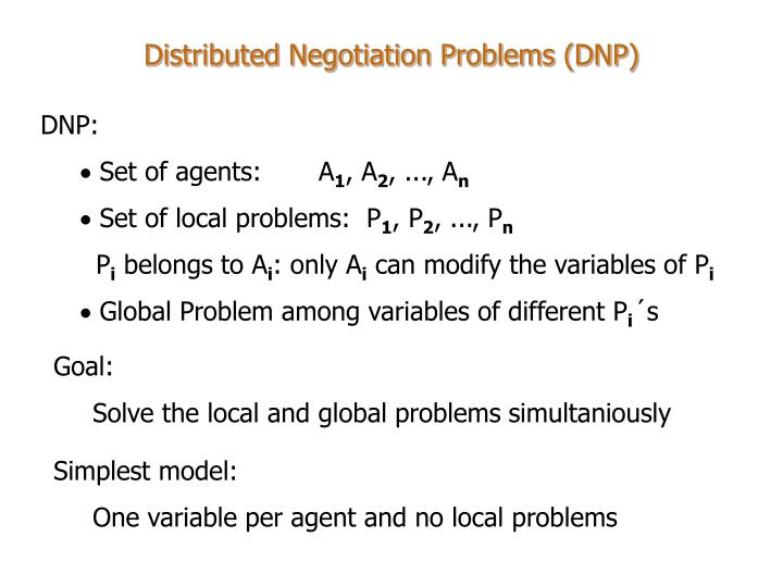 Distributed Negotiation Problems (DNP)