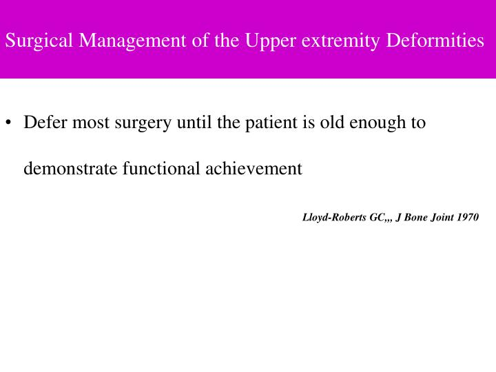 Surgical Management of the Upper extremity Deformities