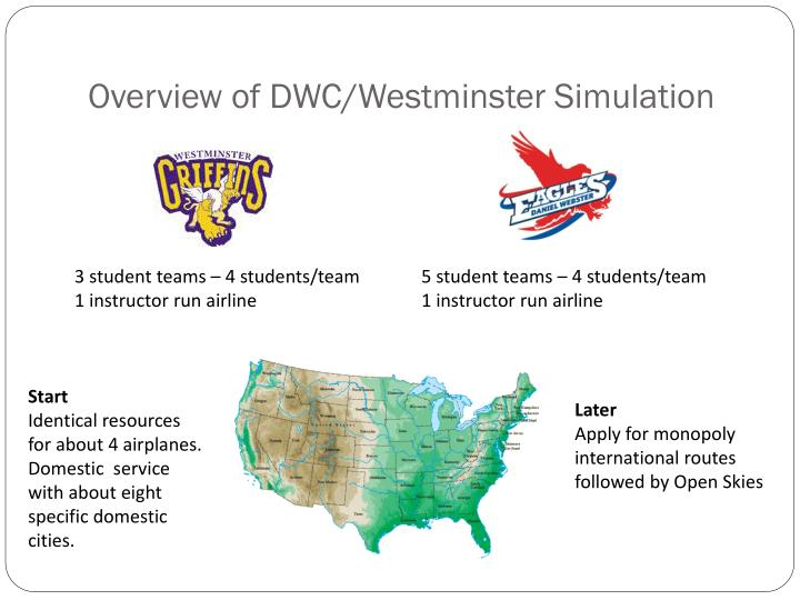 Overview of DWC/Westminster Simulation