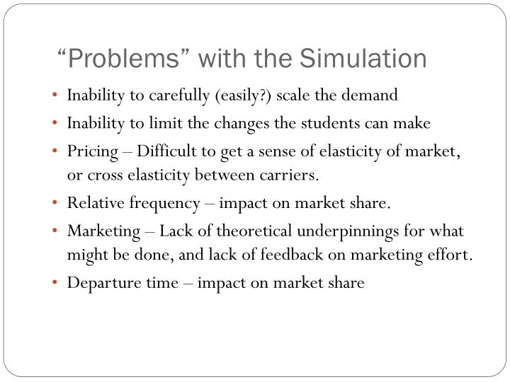 """Problems"" with the Simulation"