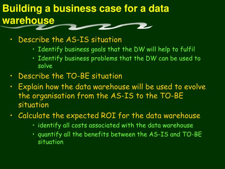 Building a business case for a data warehouse