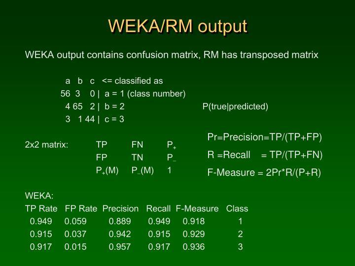 WEKA/RM output