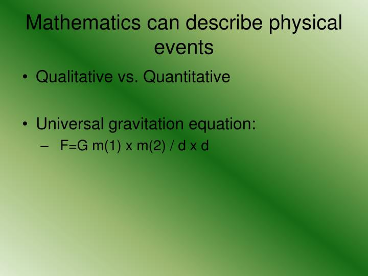 Mathematics can describe physical events