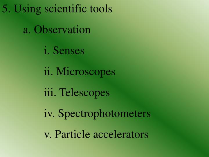 5. Using scientific tools