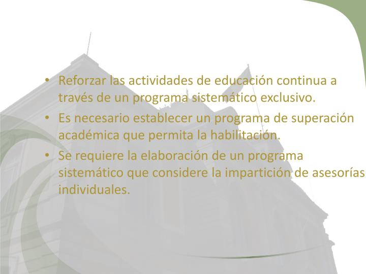 Reforzar las actividades de educación continua a través de un programa sistemático exclusivo.