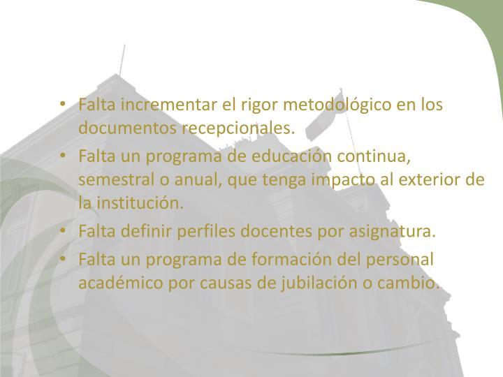 Falta incrementar el rigor metodológico en los documentos