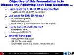 objective of this presentation is to discuss the following next step questions