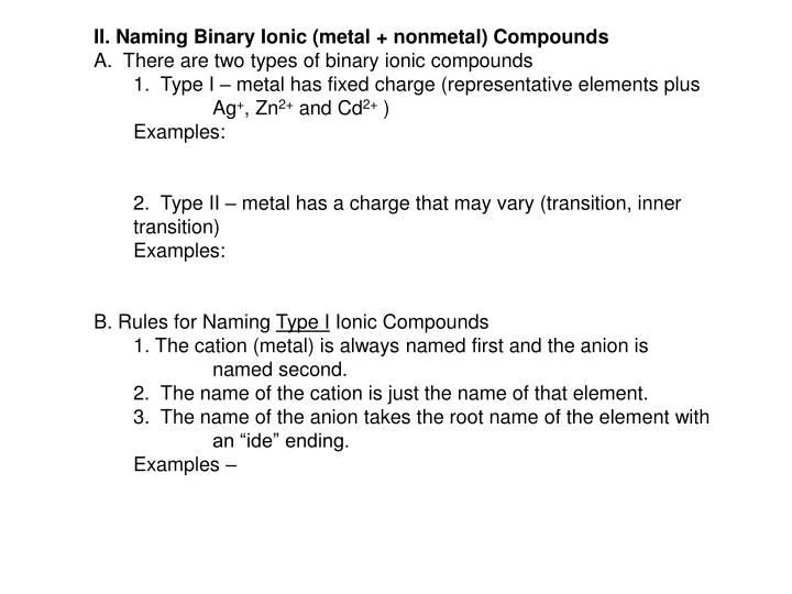 II. Naming Binary Ionic (metal + nonmetal) Compounds