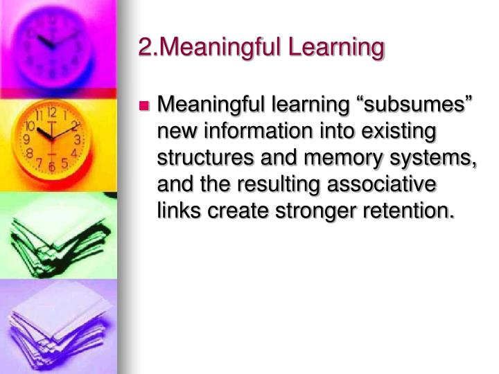 2.Meaningful Learning