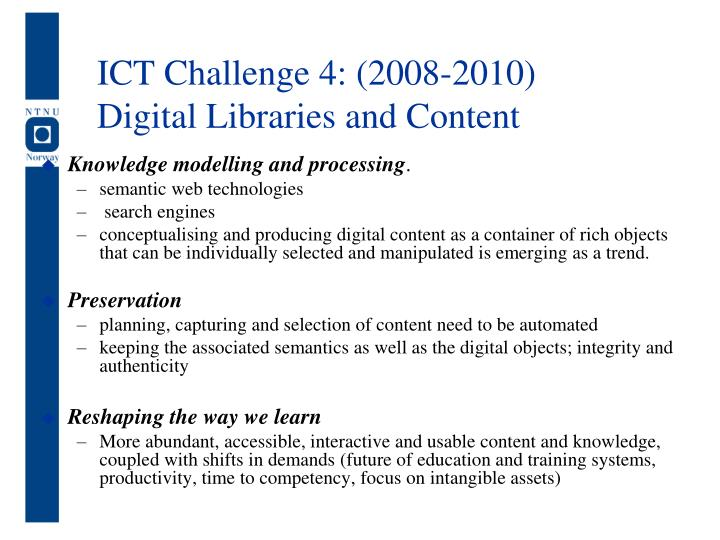 ICT Challenge 4: (2008-2010)