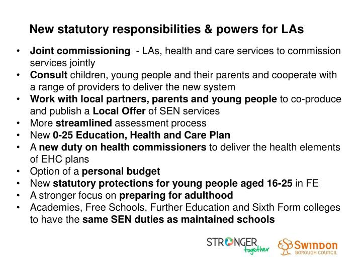 New statutory responsibilities & powers for LAs