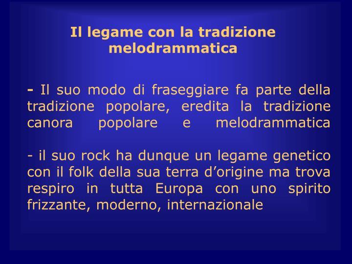 Il legame con la tradizione melodrammatica