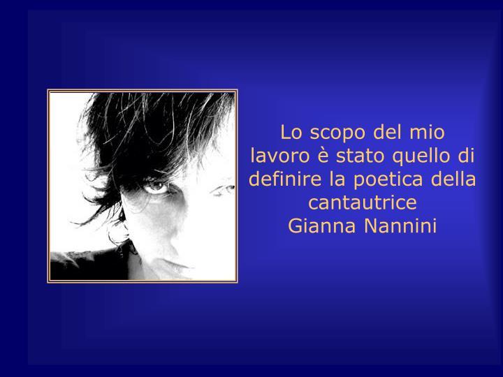 Lo scopo del mio lavoro è stato quello di definire la poetica della cantautrice