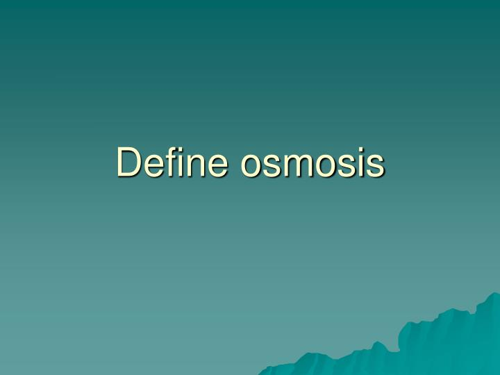 Define osmosis