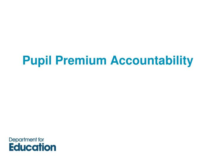 Pupil Premium Accountability