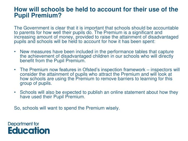 How will schools be held to account for their use of the Pupil Premium?