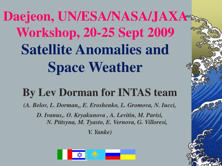 Daejeon un esa nasa jaxa workshop 20 25 sept 2009 satellite anomalies and space weather