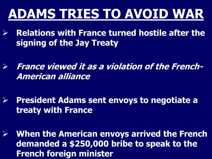 ADAMS TRIES TO AVOID WAR