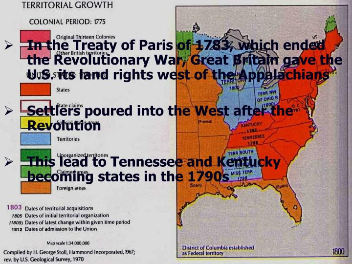 In the Treaty of Paris of 1783, which ended the Revolutionary War, Great Britain gave the U.S. its land rights west of the Appalachians
