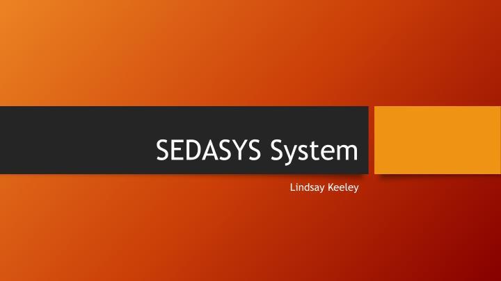 SEDASYS System