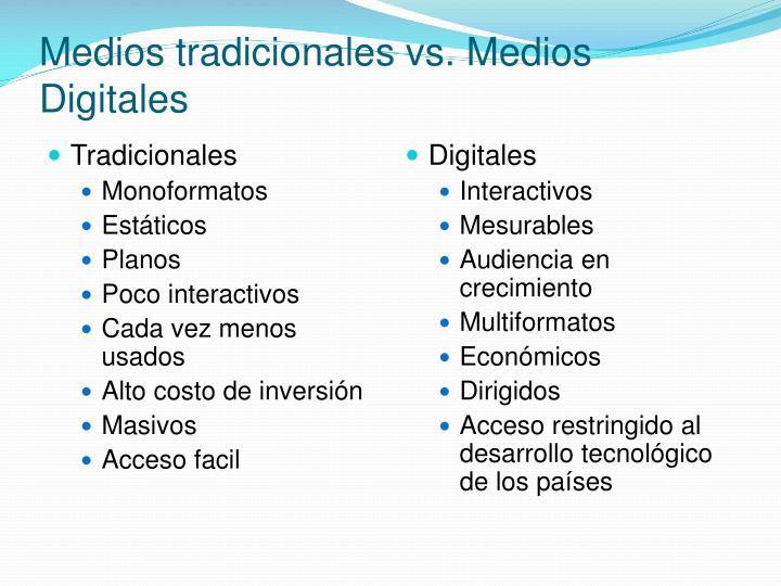 Medios tradicionales vs. Medios Digitales